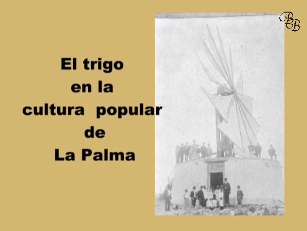 El trigo en la cultura popular de La Palma (y 3ª Parte)