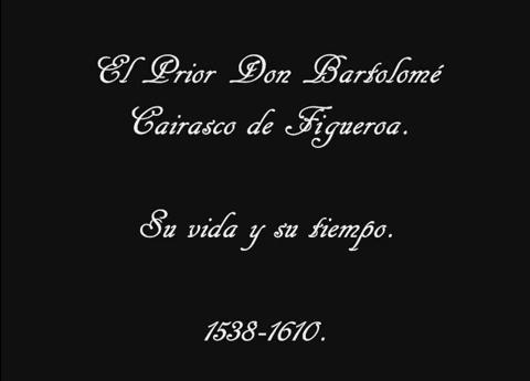 El Prior Don Bartolomé Cairasco de Figueroa. Su vida y su tiempo (1538-1610)