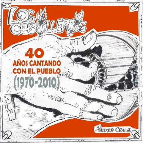 """""""40 Años Cantando con el Pueblo"""". Aniversario de Los Cebolleros"""