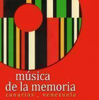 Música de la Memoria. Canarias-Venezuela