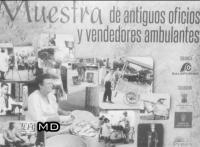 """""""Muestra de Antiguos Oficios y Vendedores Ambulantes"""" - Colectivo """"Sal si puedes"""""""